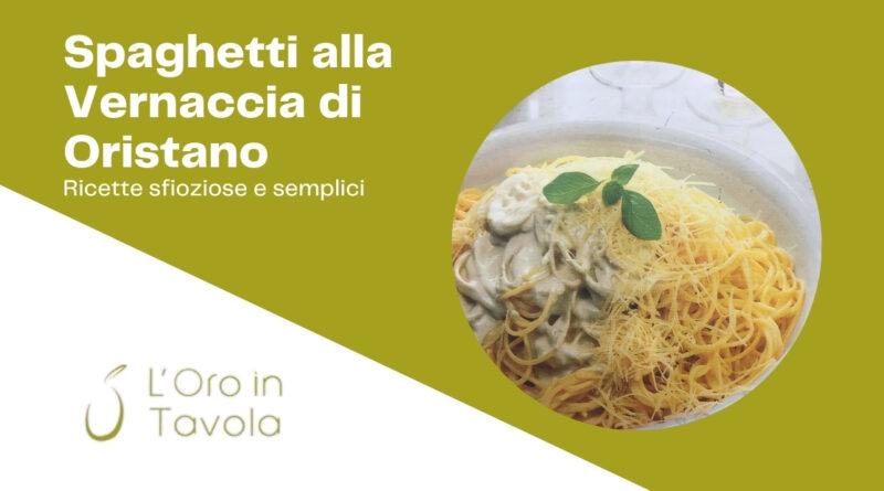 Ricetta spaghetti alla vernaccia di oristano