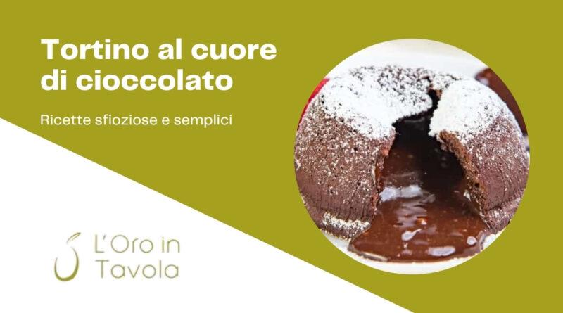 tortino al cuore di cioccolato